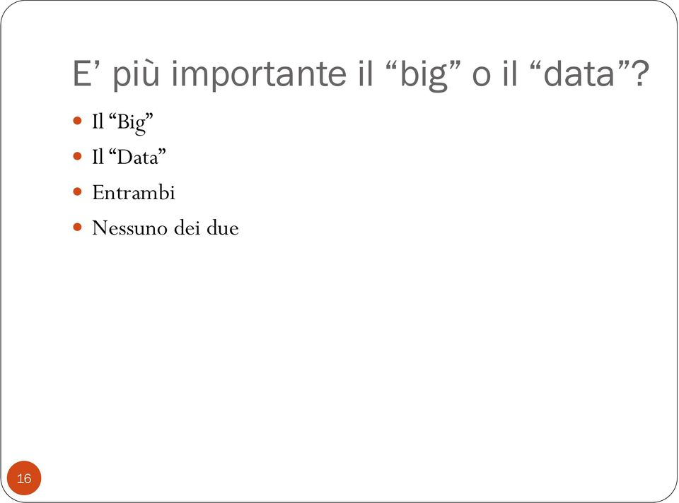 Il Big Il Data