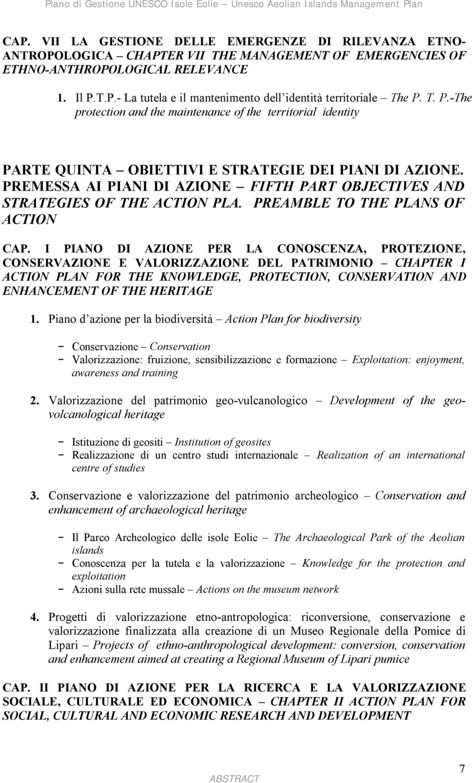 PREMESSA AI PIANI DI AZIONE FIFTH PART OBJECTIVES AND STRATEGIES OF THE ACTION PLA. PREAMBLE TO THE PLANS OF ACTION CAP.