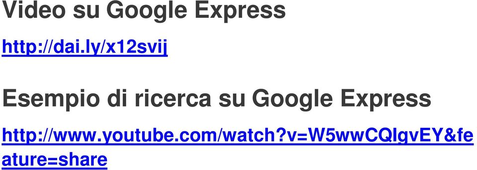Google Express http://www.youtube.