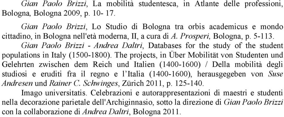 Gian Paolo Brizzi - Andrea Daltri, Databases for the study of the student populations in Italy (1500-1800).