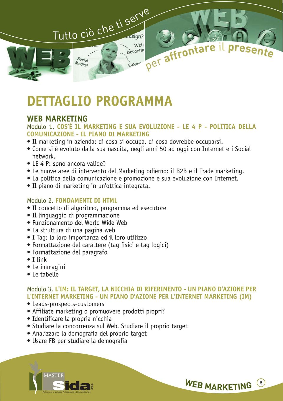 PIANO DI MARKETING network. Modulo 2. FONDAMENTI DI HTML Modulo 3.