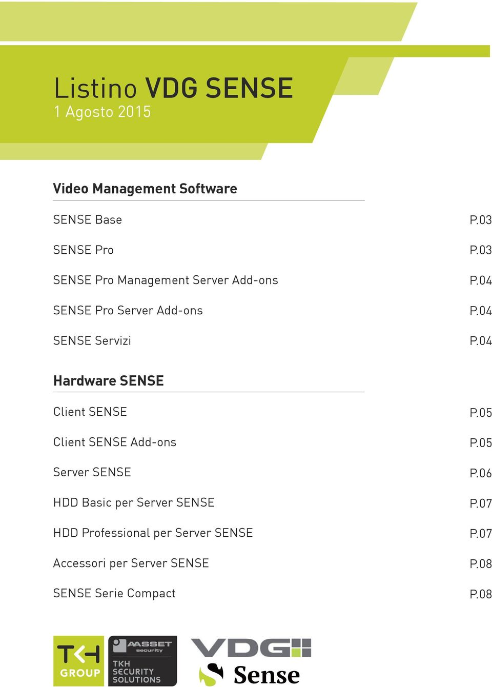 04 P.04 Hardware SENSE Client SENSE Client SENSE Add-ons Server SENSE HDD Basic per Server