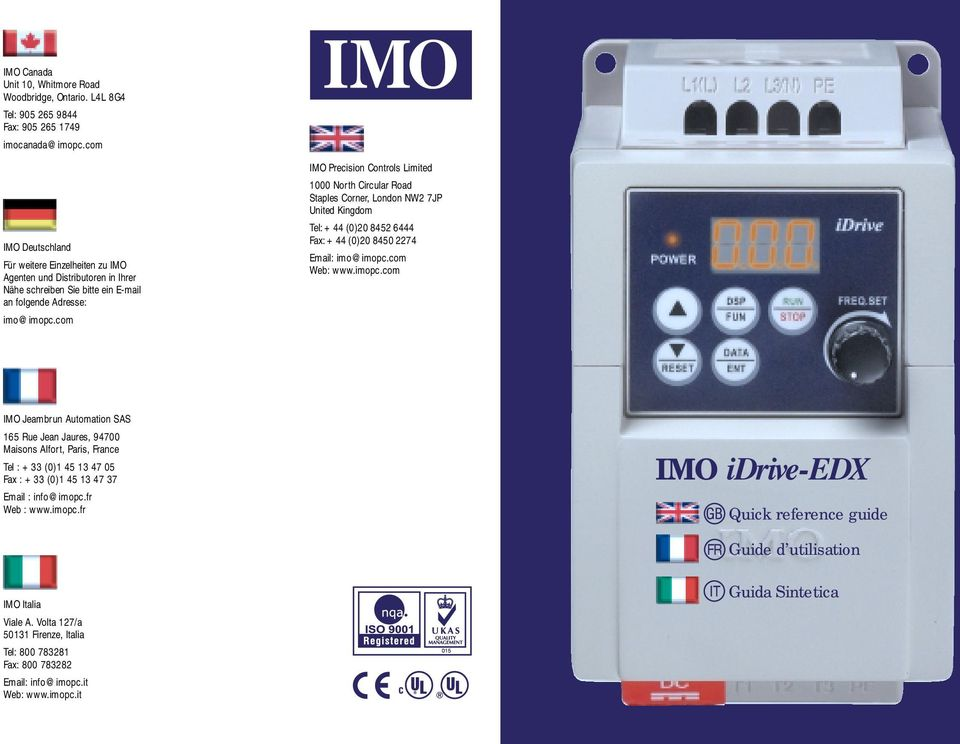 com IMO Precision Controls Limited North Circular Road Staples Corner, London NW 7JP United Kingdom Tel: +44 (0)0 845 6444 Fax: +44 (0)0 8450 74 Email: imo@imopc.