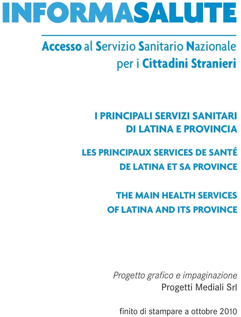 DE LATINA ET SA PROVINCE THE MAIN HEALTH SERVICES OF LATINA AND ITS PROVINCE