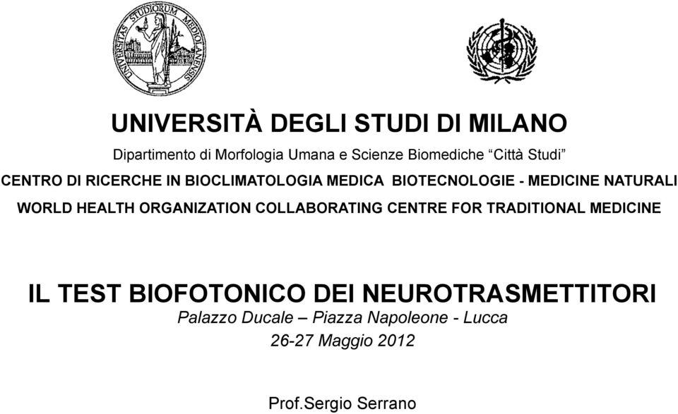 HEALTH ORGANIZATION COLLABORATING CENTRE FOR TRADITIONAL MEDICINE IL TEST BIOFOTONICO DEI