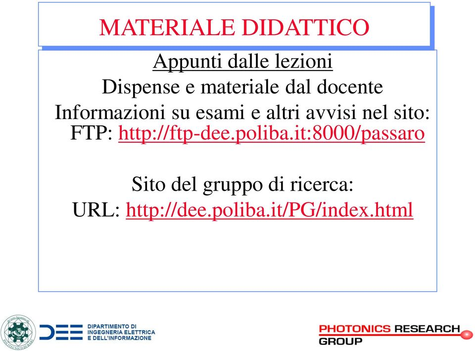 avvisi nel sito: FTP: http://ftp-dee.poliba.