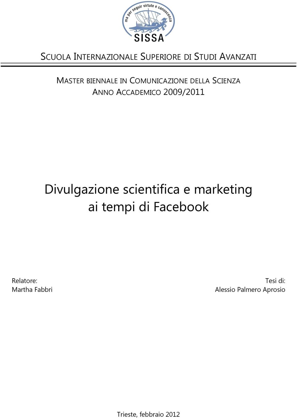 2009/2011 Divulgazione scientifica e marketing ai tempi di