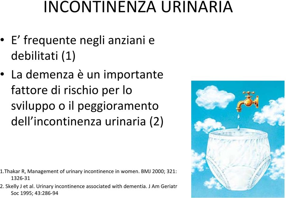 urinaria (2) 1.Thakar R, Management of urinary incontinence in women.