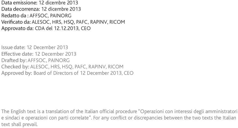 12.2013, CEO Issue date: 12 December 2013 Effective date: 12 December 2013 Drafted by: AFFSOC, PAINORG Checked by: ALESOC, HRS, HSQ, PAFC, RAPINV, RICOM