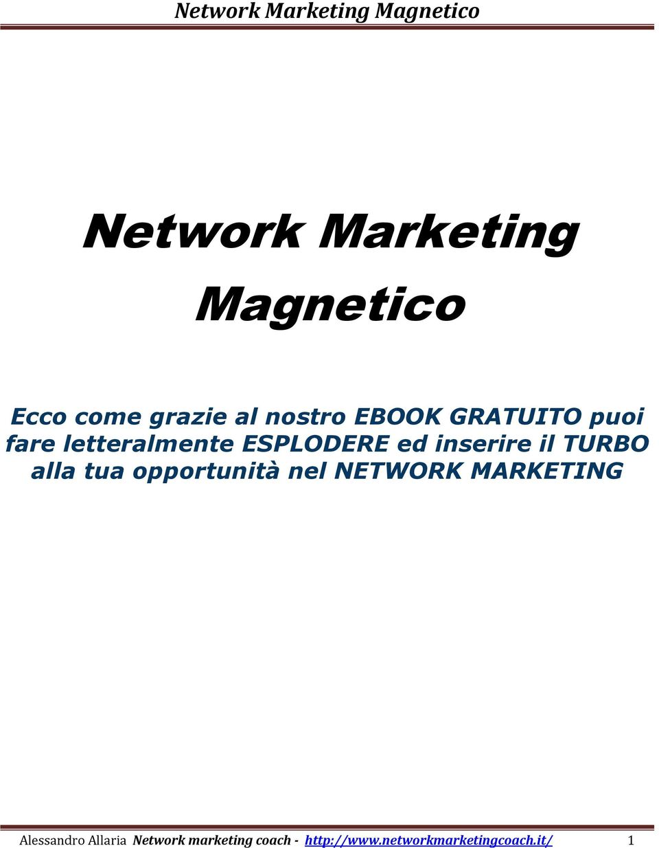 TURBO alla tua opportunità nel NETWORK MARKETING Alessandro