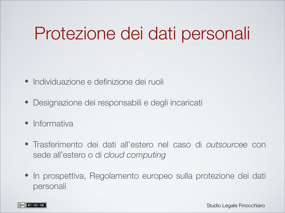 dei dati all estero nel caso di outsourcee con sede all estero o di cloud