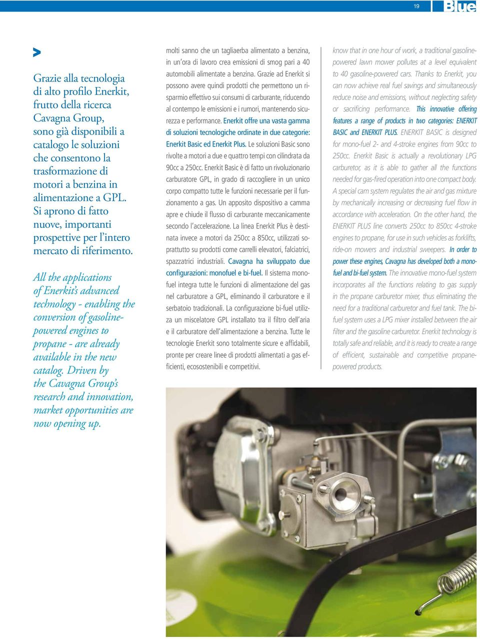 All the applications of Enerkit s advanced technology - enabling the conversion of gasolinepowered engines to propane - are already available in the new catalog.