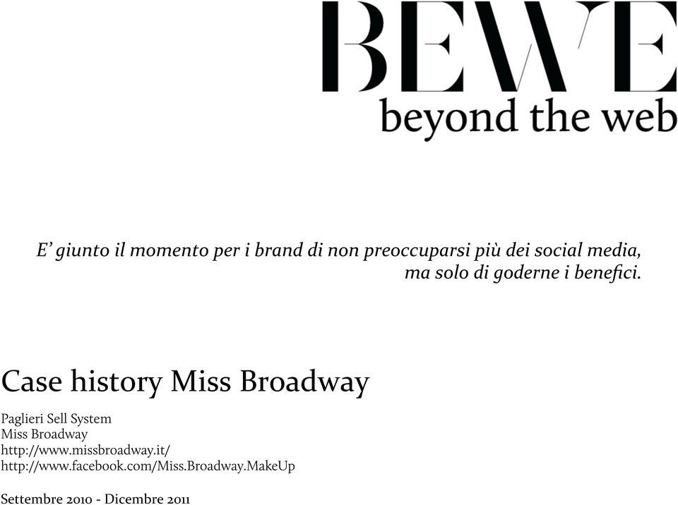 Case history Miss Broadway Paglieri Sell System Miss Broadway