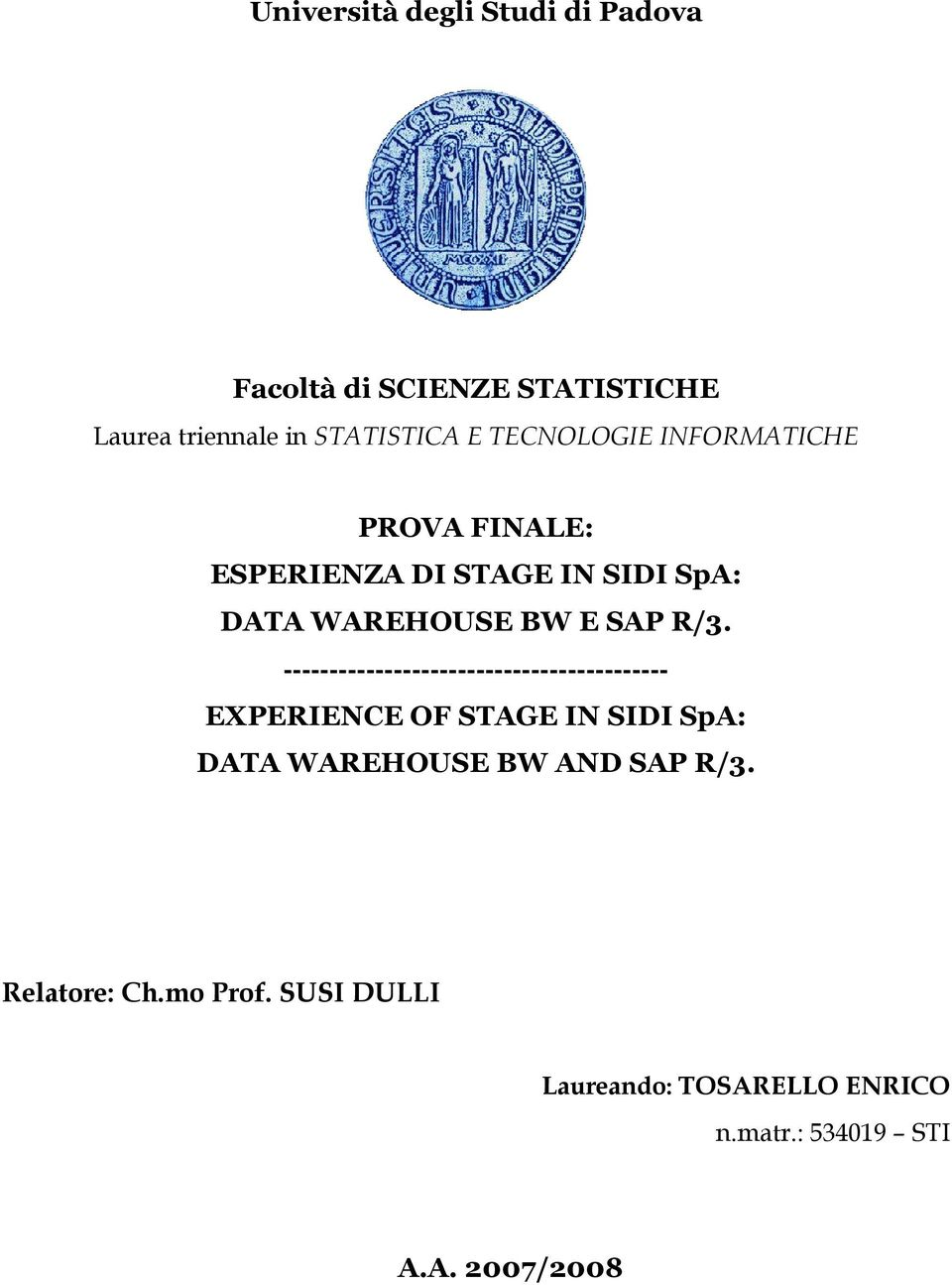 ------------------------------------------ EXPERIENCE OF STAGE IN SIDI SpA: DATA WAREHOUSE BW AND