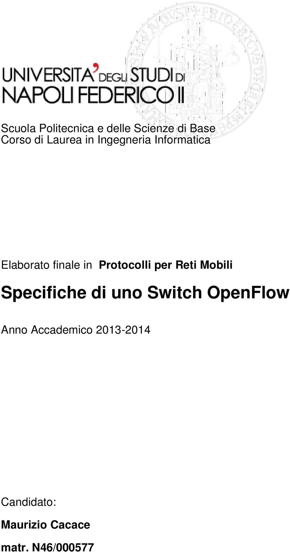 per Reti Mobili Specifiche di uno Switch OpenFlow Anno
