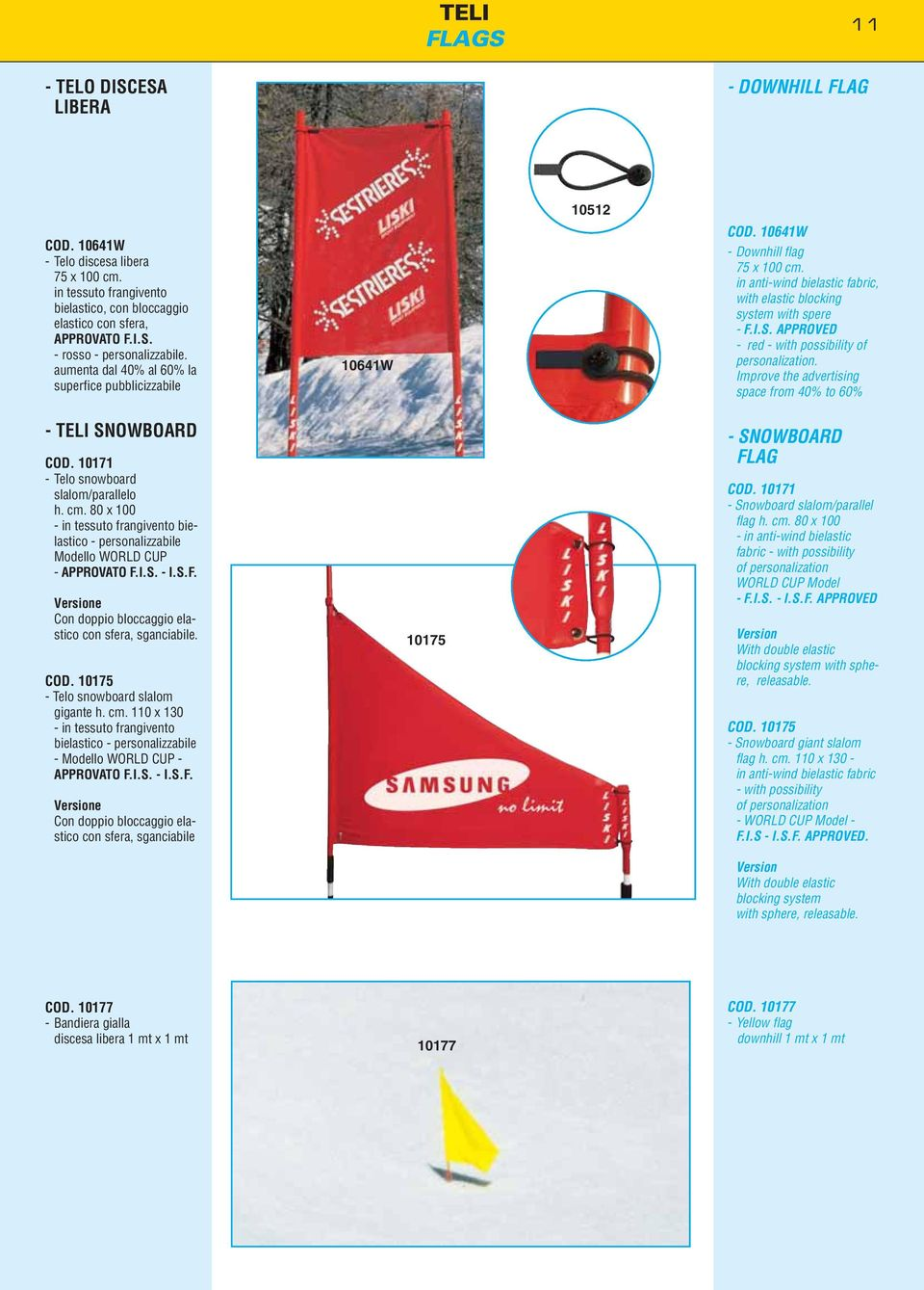 APPROVED - red - with possibility of personalization. Improve the advertising space from 40% to 60% - TELI SNOWBOARD COD. 10171 - Telo snowboard slalom/parallelo h. cm.