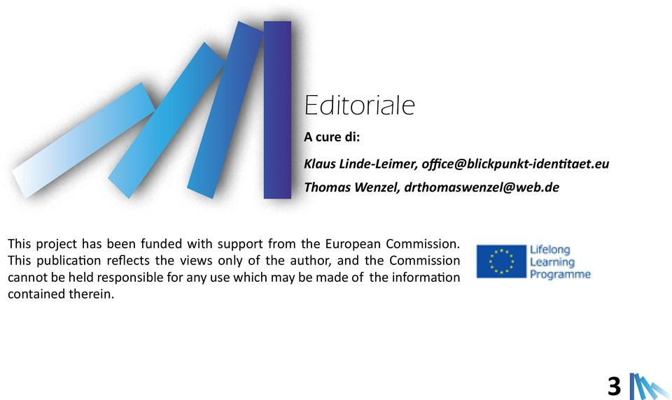 de This project has been funded with support from the European Commission.