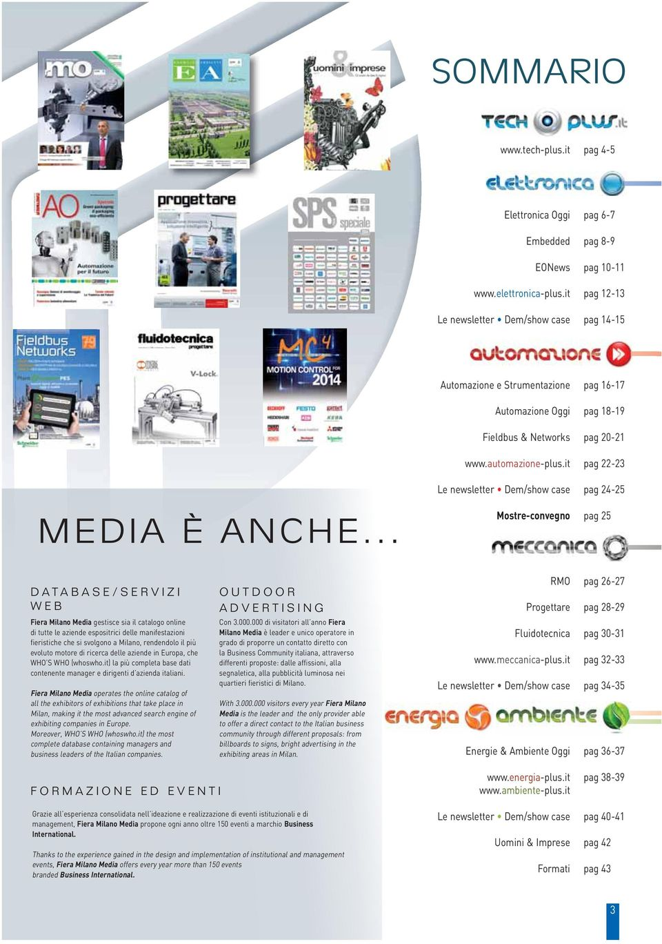 it pag 22-23 Le newsletter Dem/show case pag 24-25 MEDIA È ANCHE.