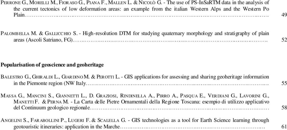 - High-resolution DTM for studying quaternary morphology and stratigraphy of plain areas (Ascoli Satriano, FG) 52 Popularisation of geoscience and geoheritage BALESTRO G., GHIRALDI L., GIARDINO M.