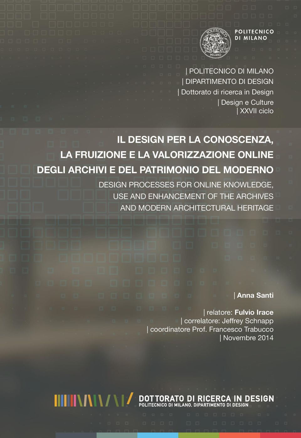 DESIGN PROCESSES FOR ONLINE KNOWLEDGE, USE AND ENHANCEMENT OF THE ARCHIVES AND MODERN ARCHITECTURAL HERITAGE