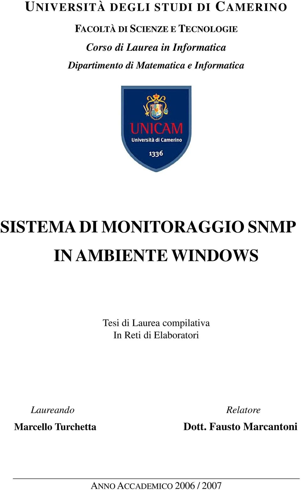 MONITORAGGIO SNMP IN AMBIENTE WINDOWS Tesi di Laurea compilativa In Reti di