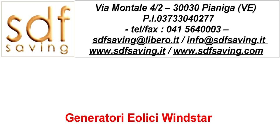sdfsaving@libero.it / info@sdfsaving.it www.