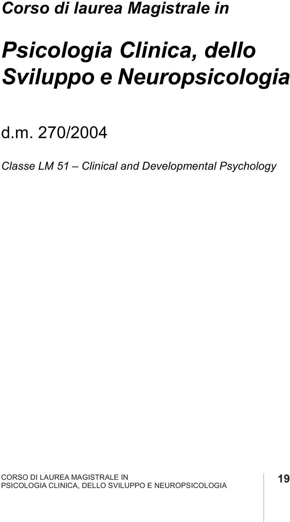 270/2004 Classe LM 51 Clinical and Developmental