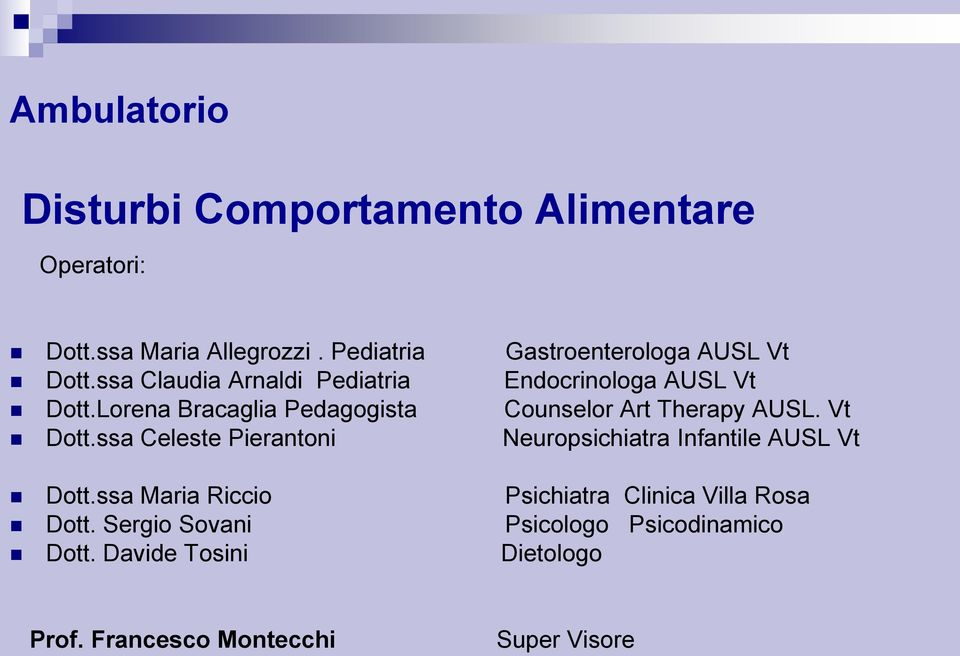 Lorena Bracaglia Pedagogista Counselor Art Therapy AUSL. Vt Dott.