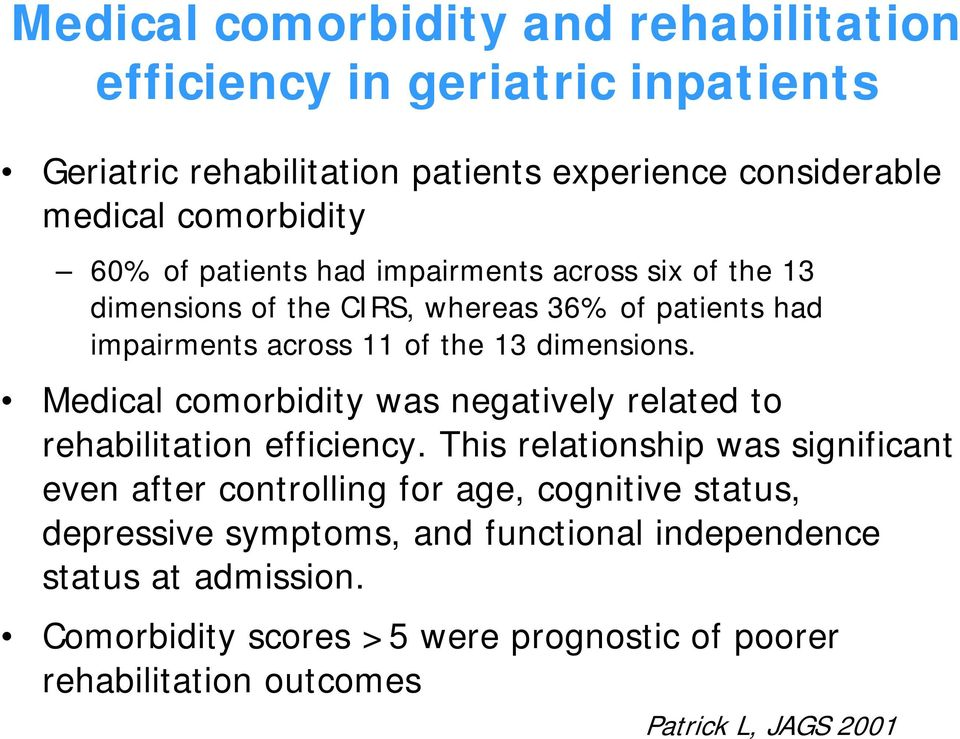 Medical comorbidity was negatively related to rehabilitation efficiency.