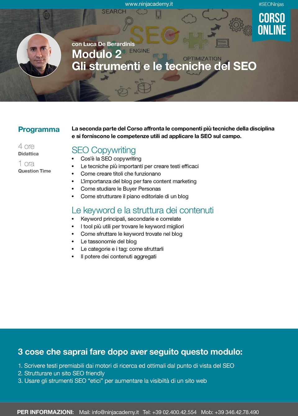 SEO Copywriting Cos è la SEO copywriting Le tecniche più importanti per creare testi efficaci Come creare titoli che funzionano L importanza del blog per fare content marketing Come studiare le Buyer