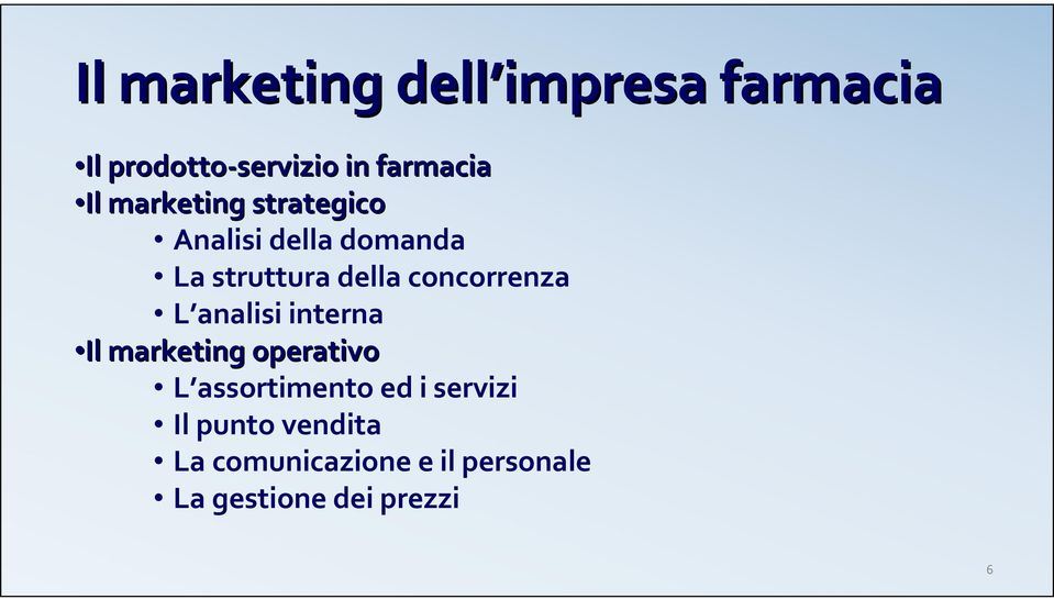concorrenza L analisi interna Il marketing operativo L assortimento ed