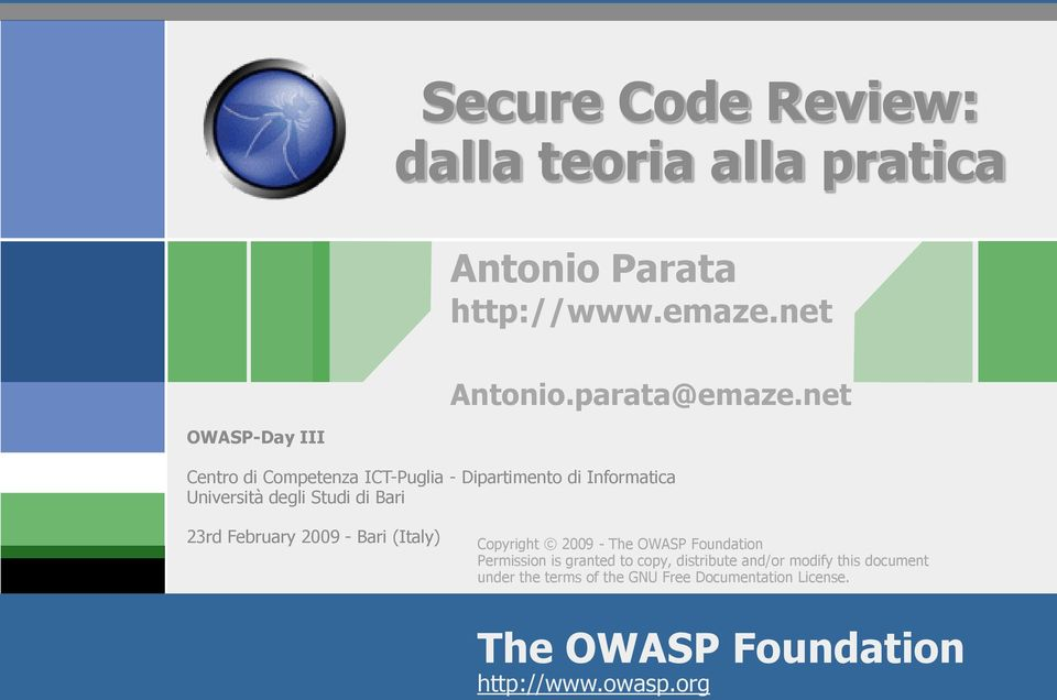 23rd February 2009 - Bari (Italy) Copyright 2009 - The OWASP Foundation Permission is granted to copy,