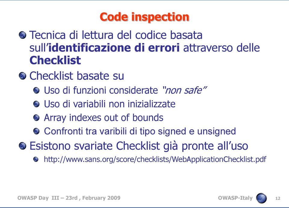 indexes out of bounds Confronti tra varibili di tipo signed e unsigned Esistono svariate Checklist già pronte