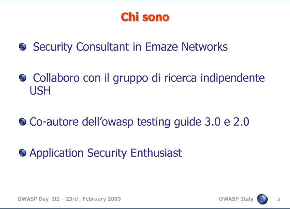 Co-autore dell owasp testing guide 3.0 e 2.