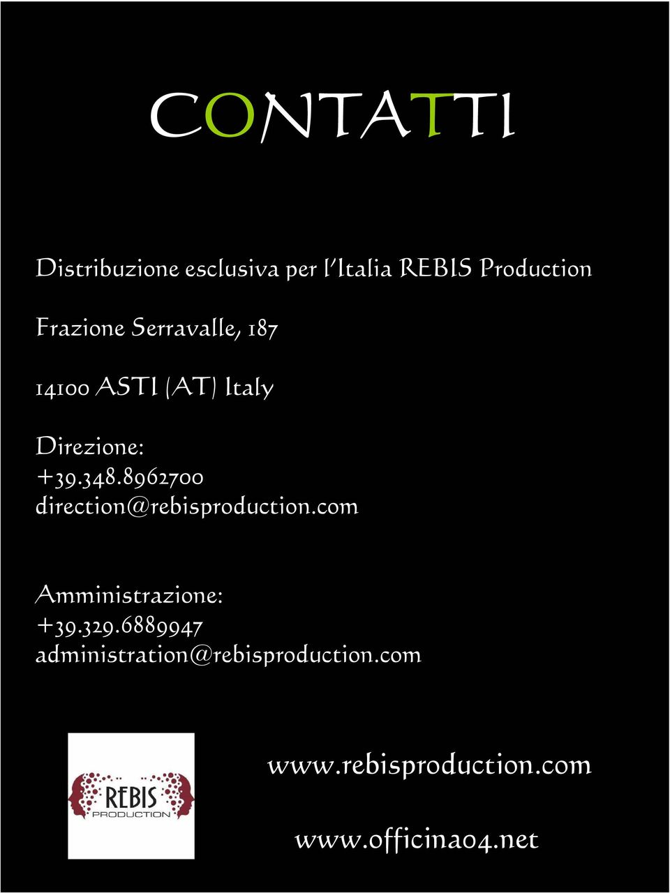 8962700 direction@rebisproduction.com Amministrazione: +39.329.