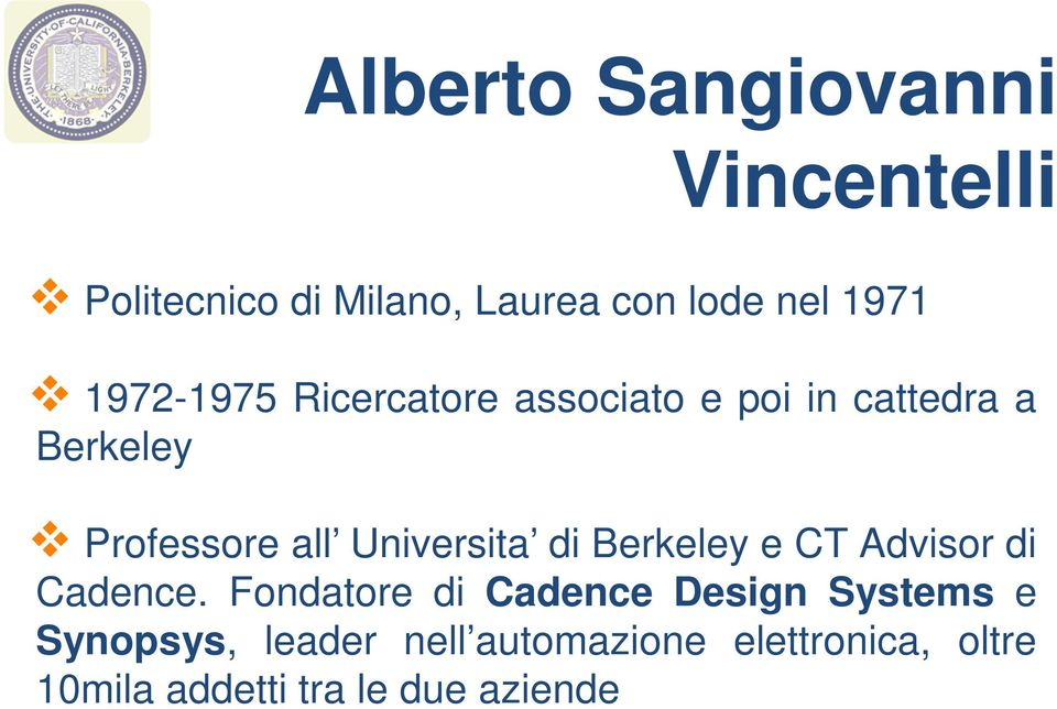Universita di Berkeley e CT Advisor di Cadence.
