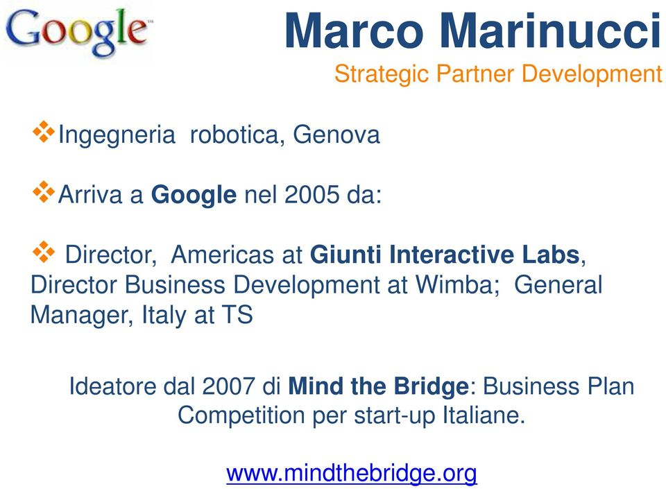 Business Development at Wimba; General Manager, Italy at TS Ideatore dal 2007 di
