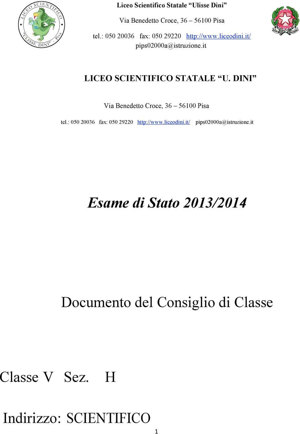 it LICEO SCIENTIFICO STATALE U. DINI Via Benedetto Croce, 36 56100 Pisa tel.