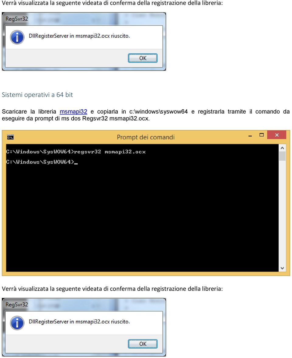 c:\windows\syswow64 e registrarla tramite il comando da eseguire da prompt di ms dos