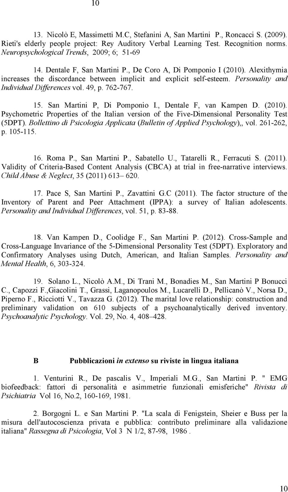 Personality and Individual Differences vol. 49, p. 762-767. 15. San Martini P, Di Pomponio I., Dentale F, van Kampen D. (2010).