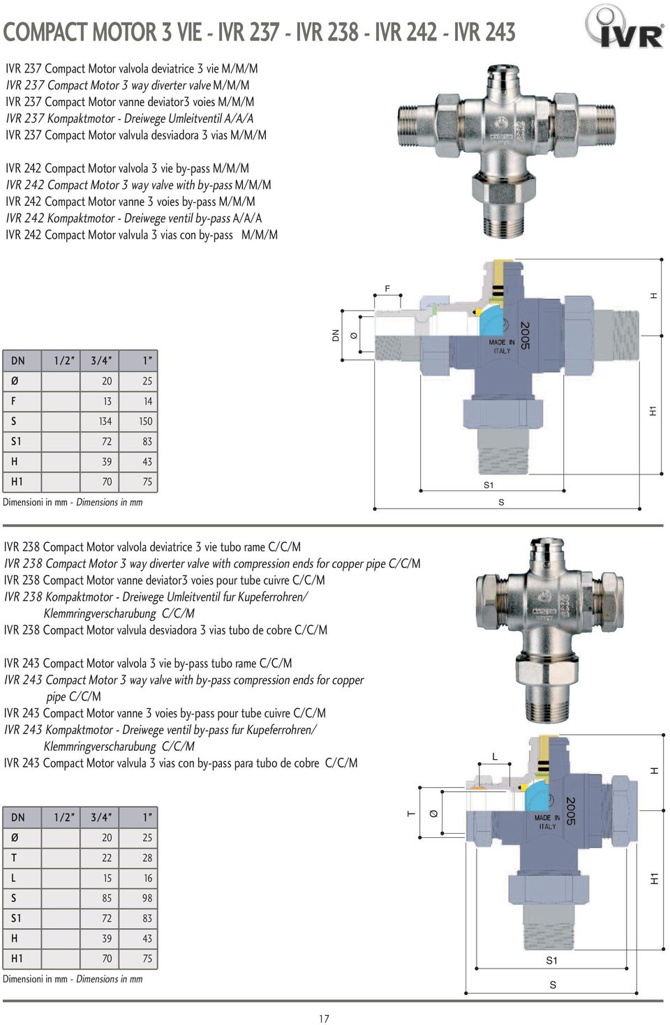 valve with by-pass M/M/M IVR 242 Compact Motor vanne 3 voies by-pass M/M/M IVR 242 Kompaktmotor - Dreiwege ventil by-pass A/A/A IVR 242 Compact Motor valvula 3 vias con by-pass M/M/M F DN Ø H DN 1/2