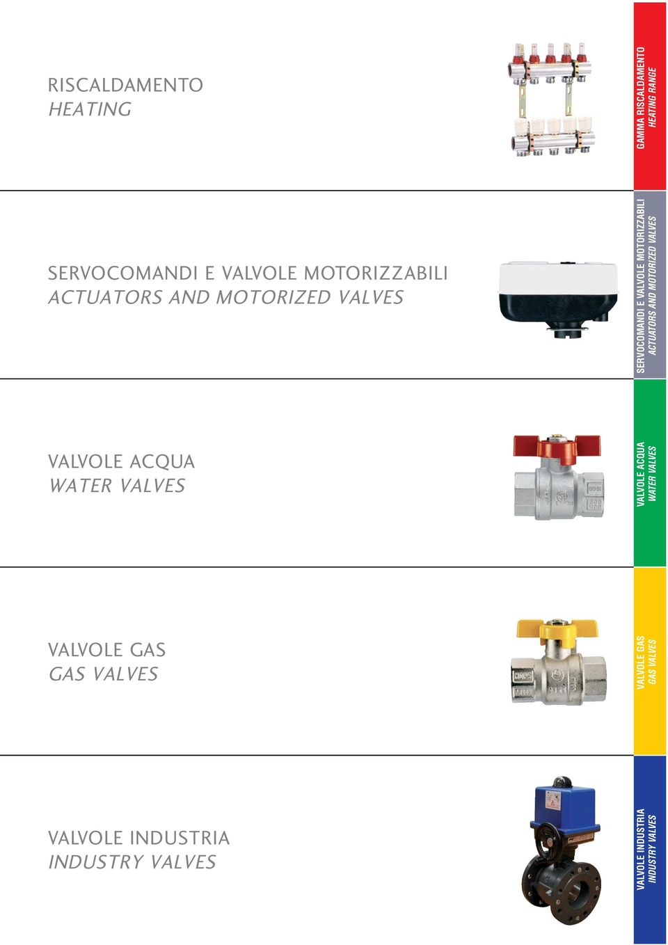 ACTUATORS AND MOTORIZED VALVES VALVOLE ACQUA WATER VALVES VALVOLE ACQUA WATER VALVES