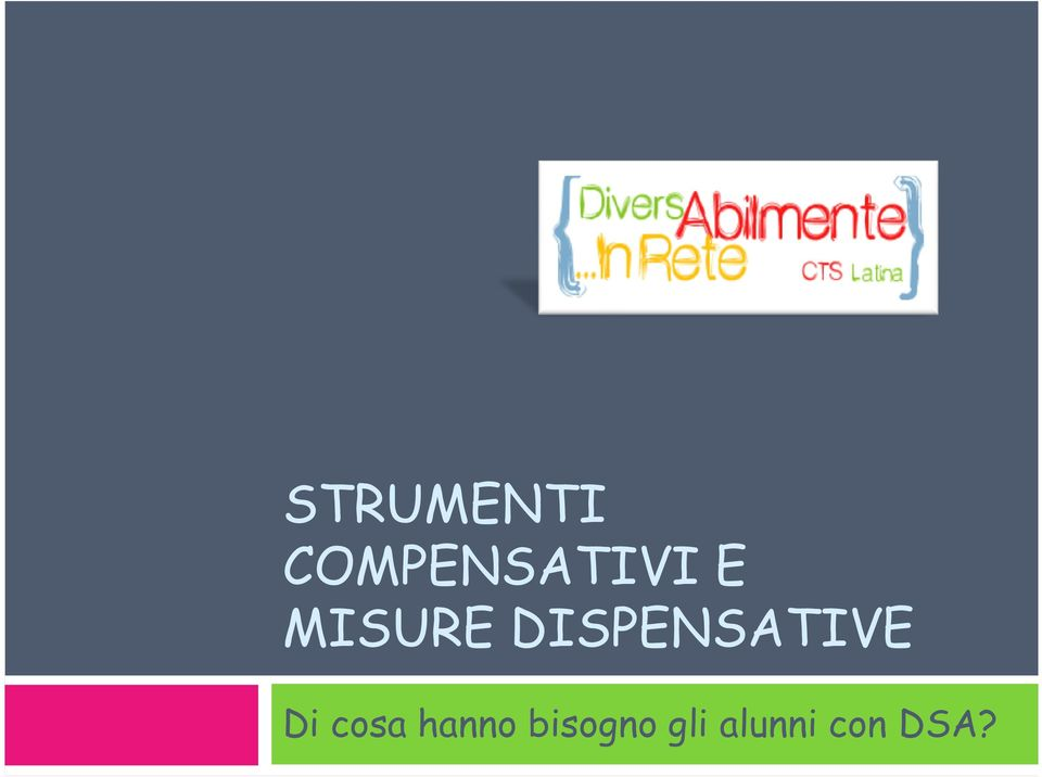 DISPENSATIVE Di cosa