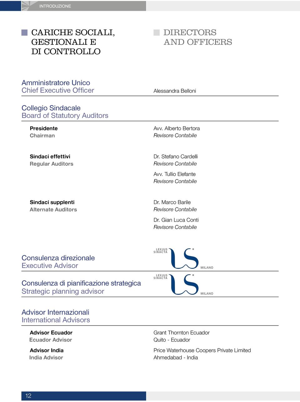 Tullio Elefante Revisore Contabile Sindaci supplenti Alternate Auditors Dr. Marco Barile Revisore Contabile Dr.
