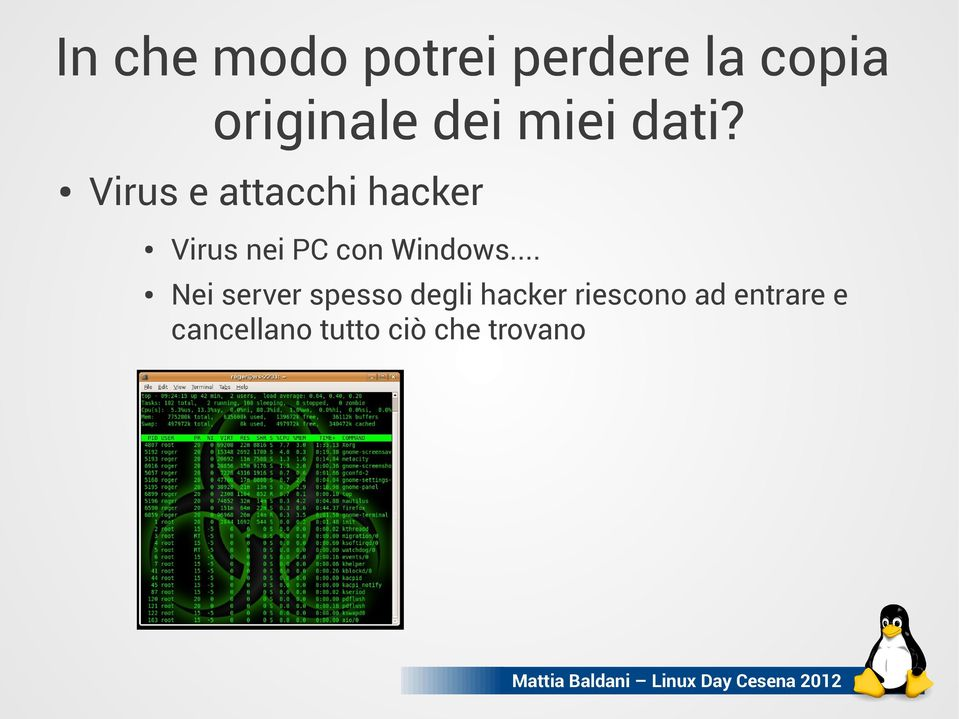 Virus e attacchi hacker Virus nei PC con Windows.