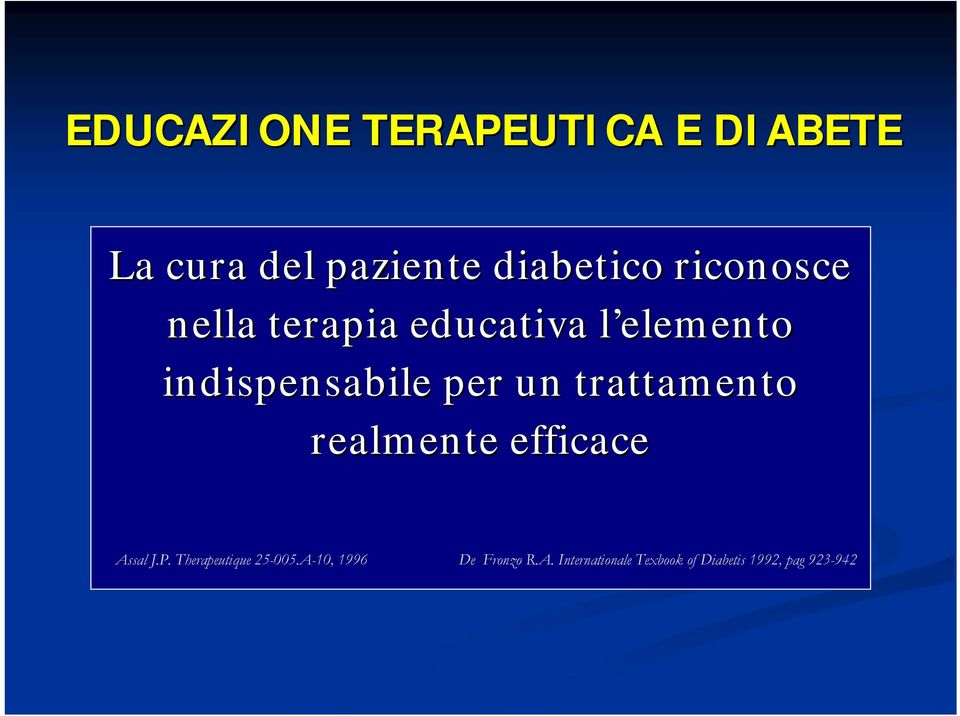 trattamento realmente efficace Assal J.P. Therapeutique 25-005.