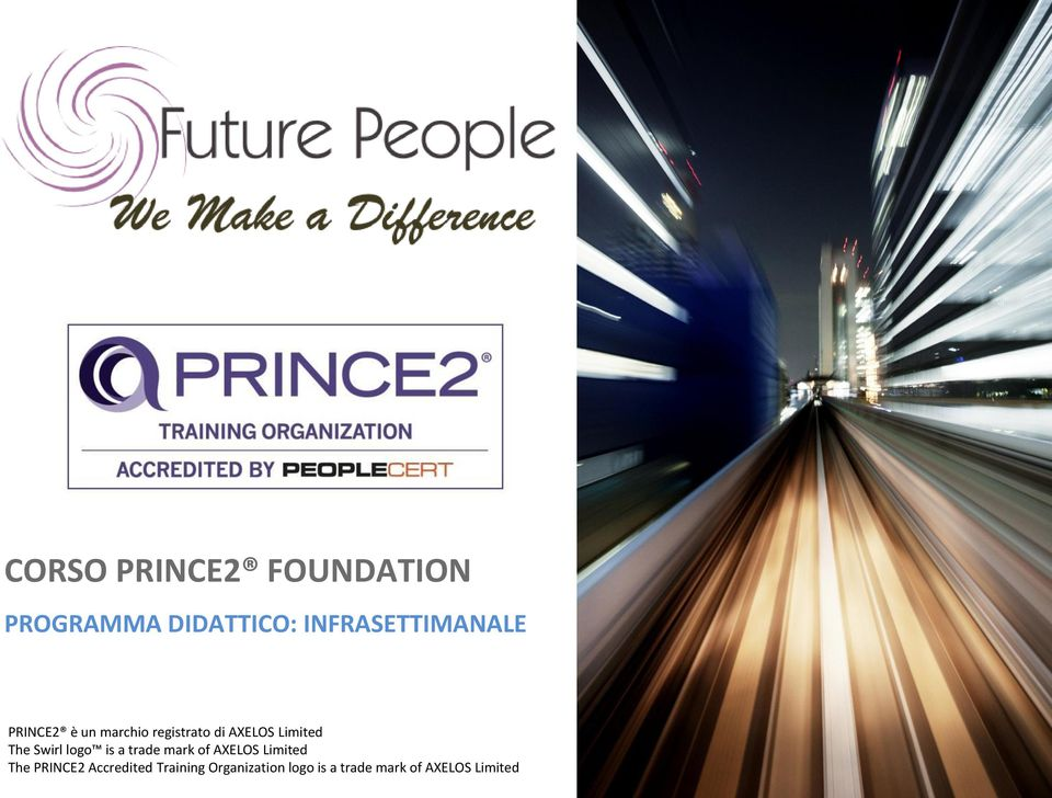of AXELOS Limited The PRINCE2 Accredited