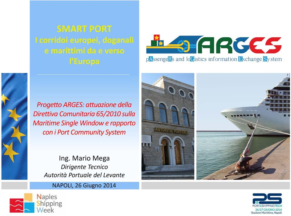 Maritime Single Window e rapporto con i Port Community System Ing.