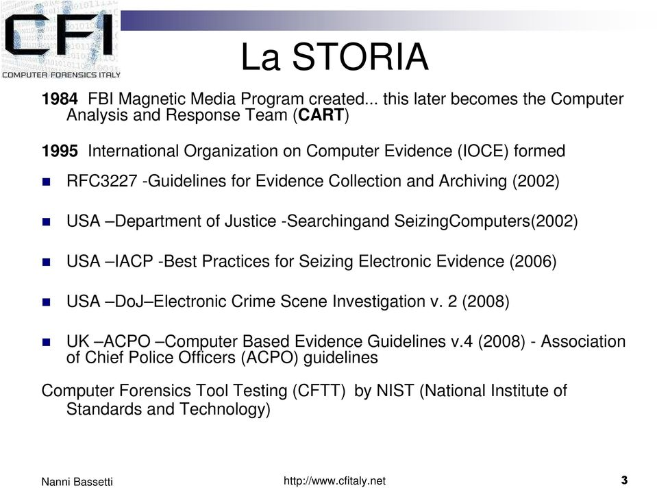 Evidence Collection and Archiving (2002) USA Department of Justice -Searchingand SeizingComputers(2002) USA IACP -Best Practices for Seizing Electronic Evidence