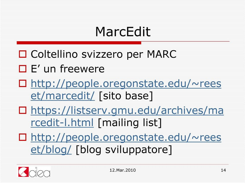 edu/~rees et/marcedit/ [sito base] https://listserv.gmu.